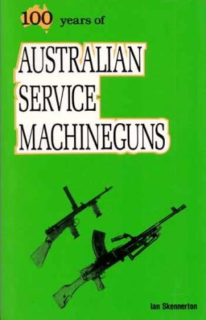 100 Years of Australian Service Machineguns