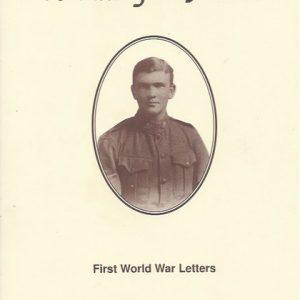 A valley in France : World War I letters to his parents and sister while on active service from Egypt, France and Great Britain, 1915-1918