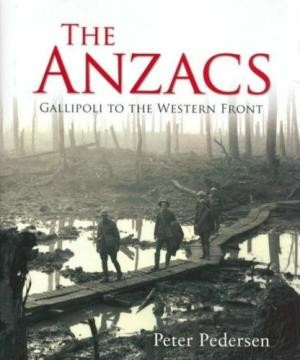Anzacs, The: Gallipoli to the Western Front