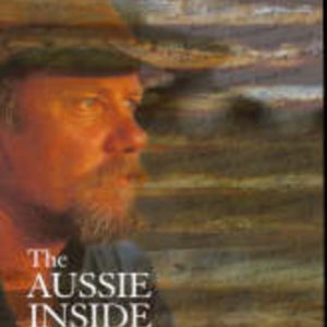 AUSSIE INSIDE, The : Poetry and Short Stories