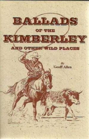 Ballads of the Kimberley and Other Wild Places