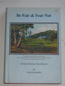 Be Fair & Fear Not (Autobiography of Sir Ernest Lee-Steere)