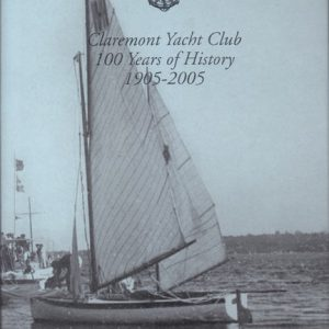 CLAREMONT YACHT CLUB: 100 Years of History, 1905 – 2005