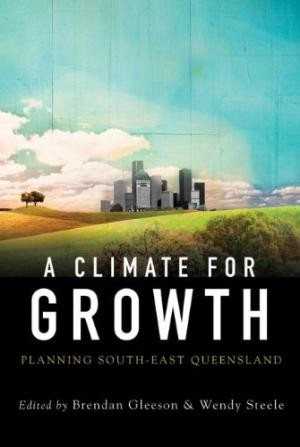Climate For Growth, A: Planning South-East Queensland
