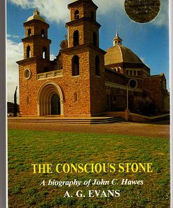 Conscious Stone, The: A Biography of John C Hawes