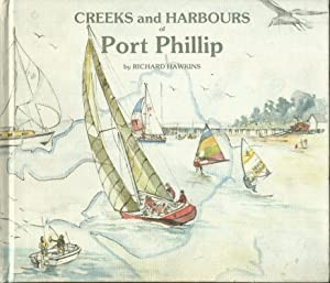 Creeks and Harbours of Port Phillip: A Guide to Cruising and Fishing with an Introduction to the Bird Life By Val Curtis