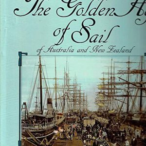 Golden Age of Sail of Australia and New Zealand, The
