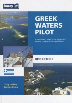 Greek Waters Pilot : A Yachtsman's Guide to the Ionian and Aegean Coasts and Islands of Greece 10th Edition