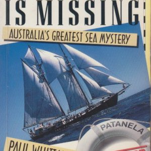 PATANELA IS MISSING: Australia's Greatest Sea Mystery