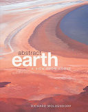Abstract Earth: A View from Above (Richard Woldendorp Photography)